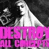 DESTROY ALL CONCEPTS