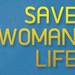 Savewomanlife .com