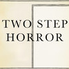 Two Step Horror