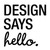 Design Says Hello