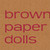brown paper dolls