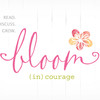 Bloom (in)courage