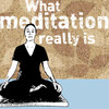 WhatMeditationReallyIs