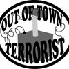 Out Of Town Terrorist