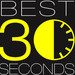Best 30 Seconds