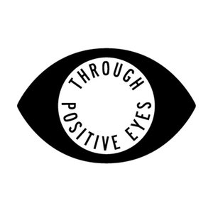 Profile picture for Through Positive Eyes