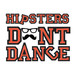 Hipsters Dont Dance