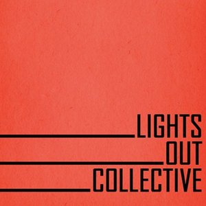 Profile picture for LIGHTS OUT COLLECTIVE
