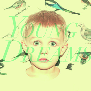 Profile picture for Young Dreams