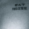 eat noise