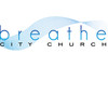 Breathe City Church