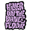 Killer On The Dancefloor