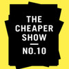 The Cheaper Show