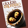 DOUBLE ESPRESSO WEB SERIES