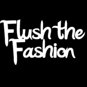 Profile picture for Flush the Fashion