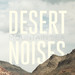 Desert Noises