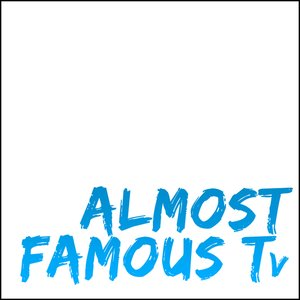 Profile picture for ALMOST FAMOUS TV -TFN