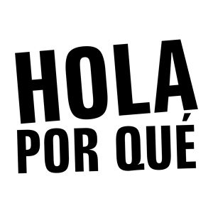 Profile picture for Hola Por Qu&eacute;