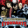 Les Myst&eacute;rieux &eacute;tonnants