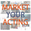 Market Your Acting