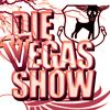 Die Vegas Show
