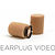 Earplug Video