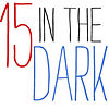 15 IN THE DARK