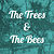 The Trees and the Bees
