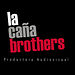 LA CA&Ntilde;A BROTHERS