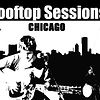 ROOFTOP SESSIONS CHICAGO
