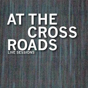 Profile picture for At The Cross Roads Live Sessions