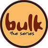 Bulk - The Series
