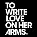 To Write Love on Her Arms.