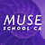 Muse School CA