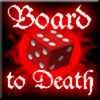 Board To Death TV