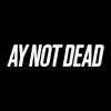 A.Y. NOT DEAD