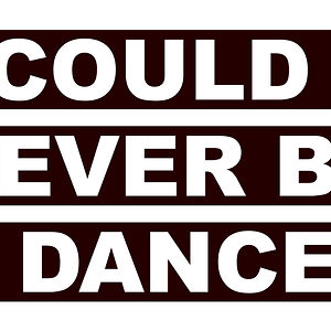 Profile picture for I COULD NEVER BE A DANCER