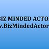 Biz Minded Actor™