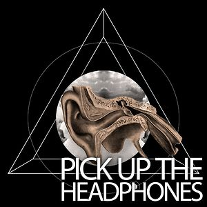 Profile picture for Pick Up The Headphones