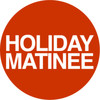 Holiday Matinee