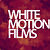 White Motion Films