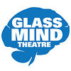 GlassMind Theatre