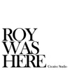Roy Was Here Creative Studio