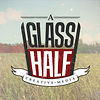 A Glass Half
