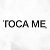 TOCA ME