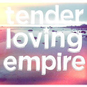 Profile picture for Tender Loving Empire