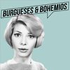 Burgueses &amp; Bohemios