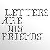 lettersaremyfriends