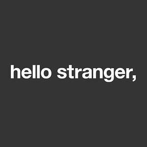 Profile picture for hello stranger,
