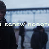 I Screw Robots
